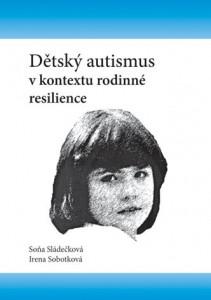 Knižní novinka: Dětský autismus v kontextu rodinné resilience