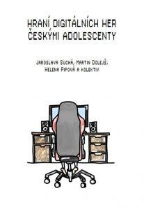 Výzkumná publikace - Hraní digitálních her českými adolescenty